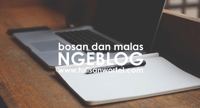 cara mengatasi rasa malas dan bosan saat menulis di blog