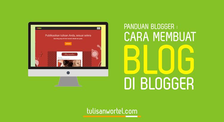 panduan blogger : cara membuat blog di blogger (blogspot)